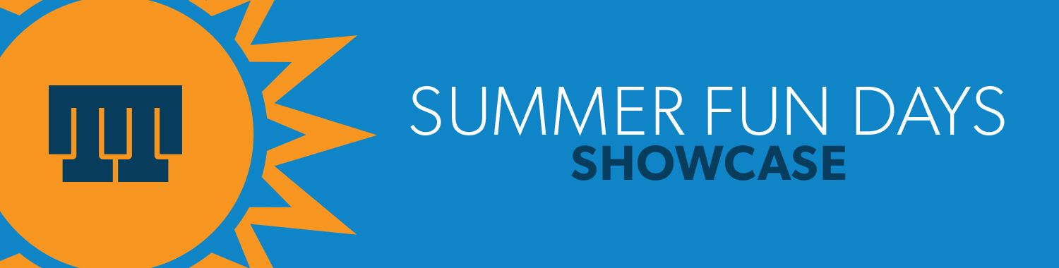 Summer Fun Days Showcase
